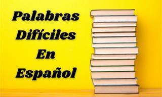 Test: Un Reto De Palabras Difíciles En Español