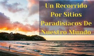 Un Recorrido Virtual Por Los Lugares Más Paradisíacos De Nuestro Planeta