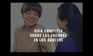 Una Guía Completa Con Información Relevante De Las Vacunas En Los Adultos