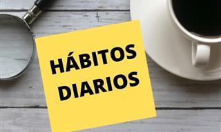 Estos 7 Hábitos Diarios Pueden Decir Mucho Acerca De Ti