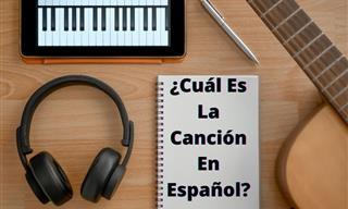 Test: ¿Cuál Es La Canción En Español?