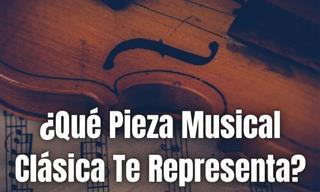 ¿Qué Pieza Musical Clásica Te Representa?