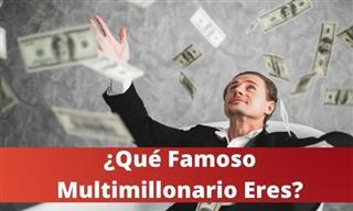 ¿Qué Famoso Multimillonario <b>Eres</b>?