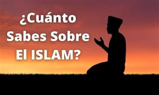 ¿Cuánto Sabes Sobre El Islam?