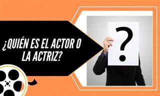 ¿Quién Es <b>El</b> Actor o La Actriz?