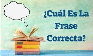 ¿Cuál Frase Es La Correcta?