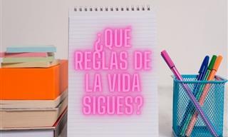 ¿Qué Reglas De La <b>Vida</b> Sigues?