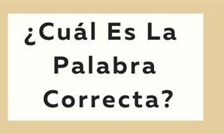 ¿Cuál <b>Es</b> <b>La</b> Palabra Correcta?