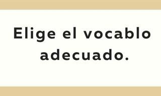 Elige <b>El</b> Vocablo Adecuado